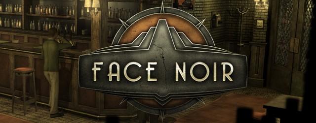 Lubicie mroczny klimat początku wieku XX oraz kryminały? Face Noir jest dla Was!