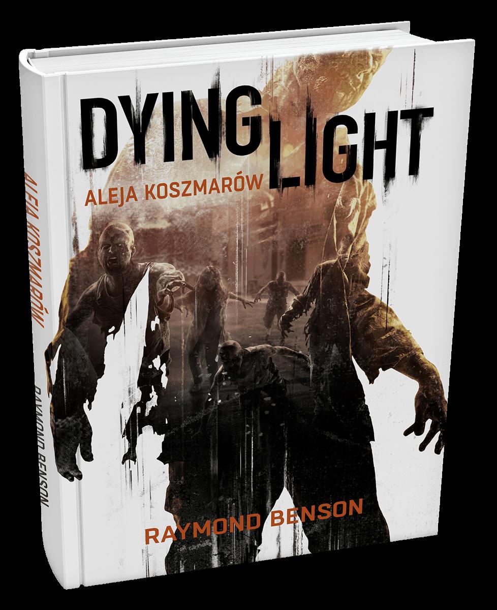 Powieść Dying Light Aleja Koszmarów towarzysząca premierze gry Dying Light!